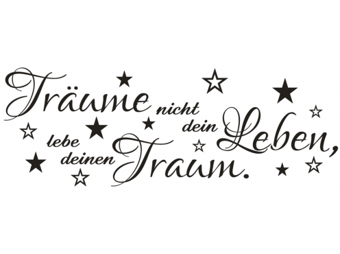 x2011 wandtattoo spruch tr ume nicht dein leben lebe. Black Bedroom Furniture Sets. Home Design Ideas