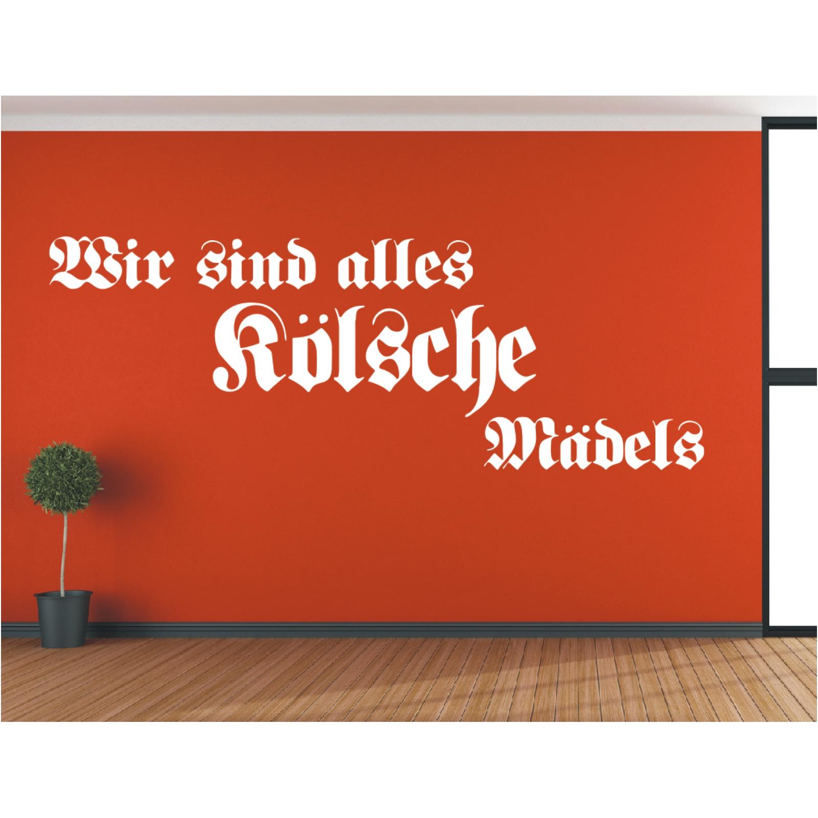 Faszinierend Wandtattoo Köln Sammlung Von Köln - Wir Sind Alles Kölsche Mädels